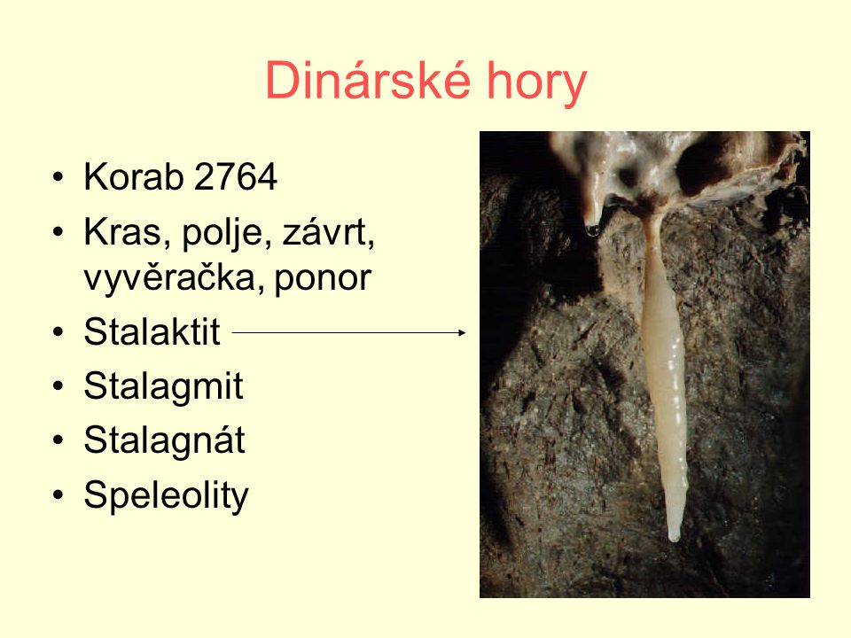 Dinárské hory Korab 2764 Kras, polje, závrt, vyvěračka, ponor Stalaktit Stalagmit Stalagnát Speleolity