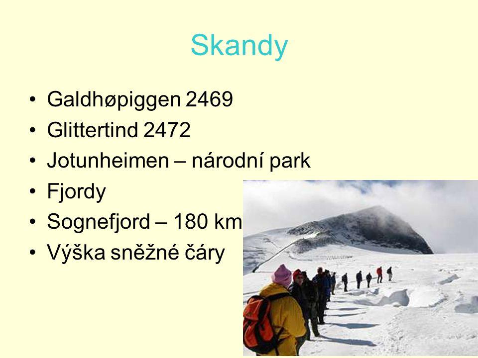 Skandy Galdhøpiggen 2469 Glittertind 2472 Jotunheimen – národní park Fjordy Sognefjord – 180 km Výška sněžné čáry