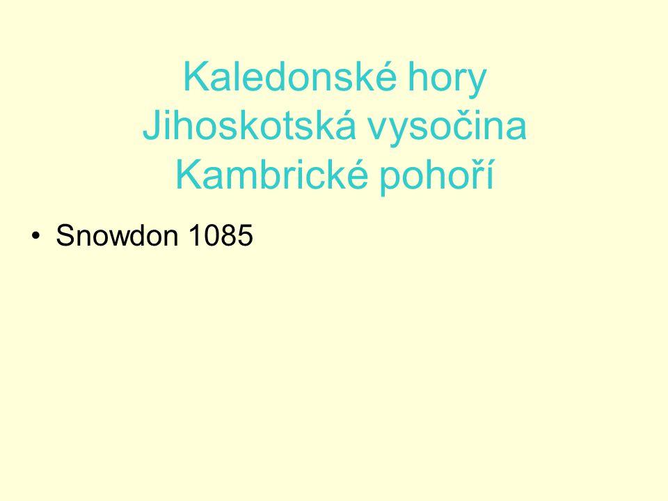 Kaledonské hory Jihoskotská vysočina Kambrické pohoří Snowdon 1085