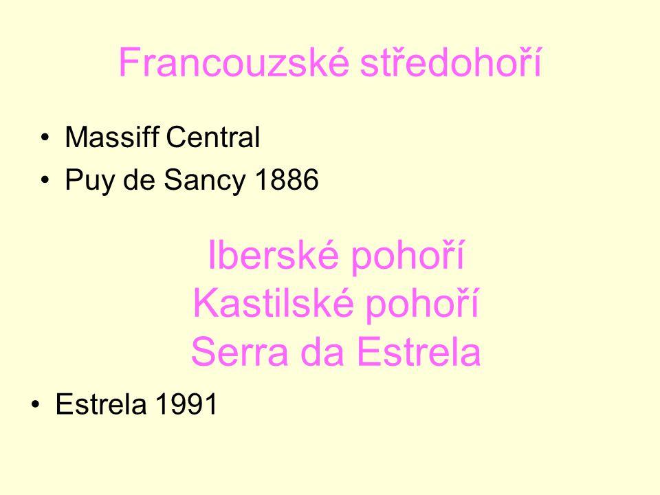 Francouzské středohoří Massiff Central Puy de Sancy 1886 Iberské pohoří Kastilské pohoří Serra da Estrela Estrela 1991