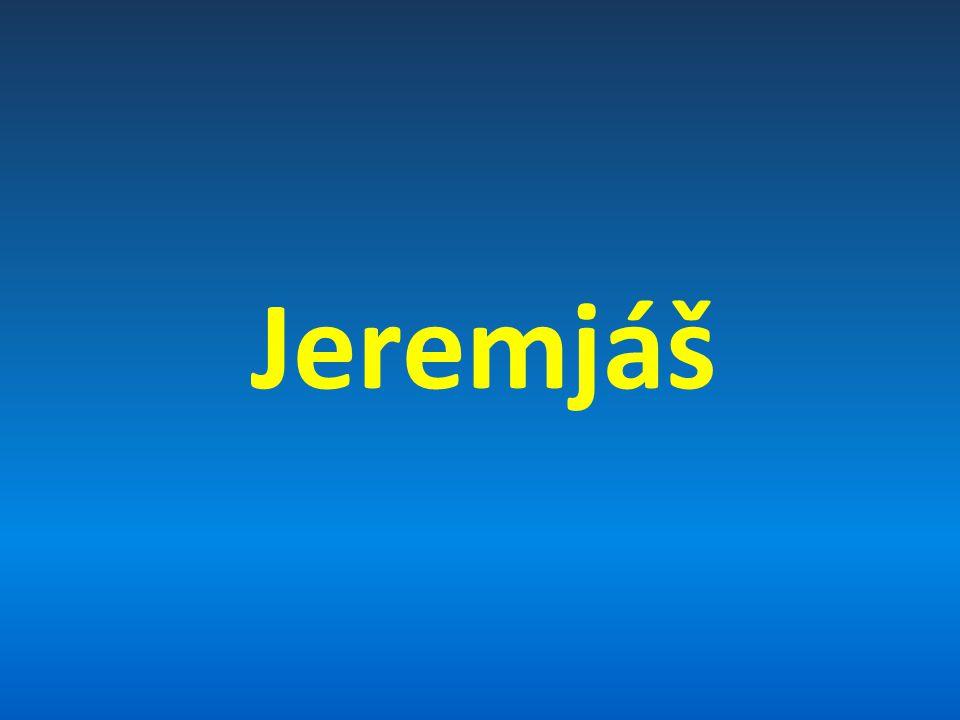 (1)Jeremjášovo prorocké povolání Snaha Judy o odstranění Jeremjáše (11:18-23; 12:6; 20:1-2; 26:11; 37:15- 16; 38:4-6)