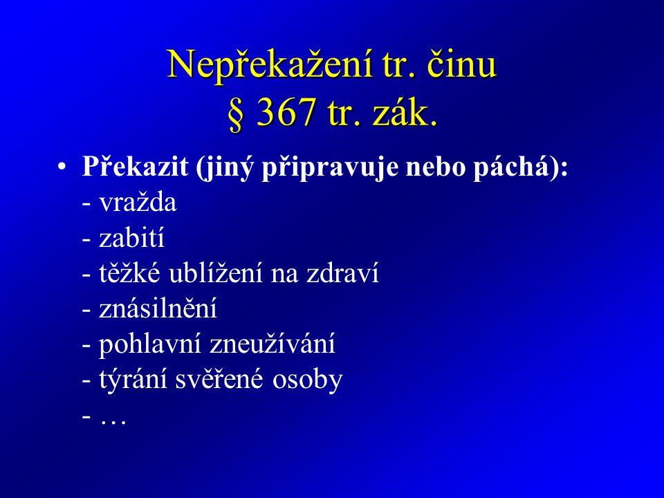 Nepřekažení tr.činu § 367 tr. zák.
