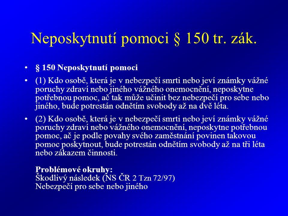Neposkytnutí pomoci § 150 tr.zák.