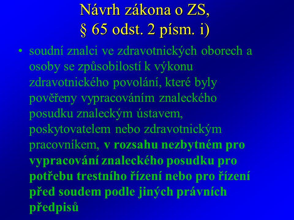 Návrh zákona o ZS, § 65 odst.2 písm.