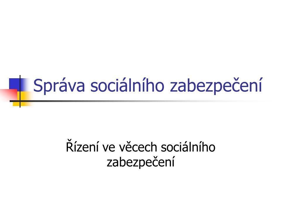 Správa sociálního zabezpečení Řízení ve věcech sociálního zabezpečení