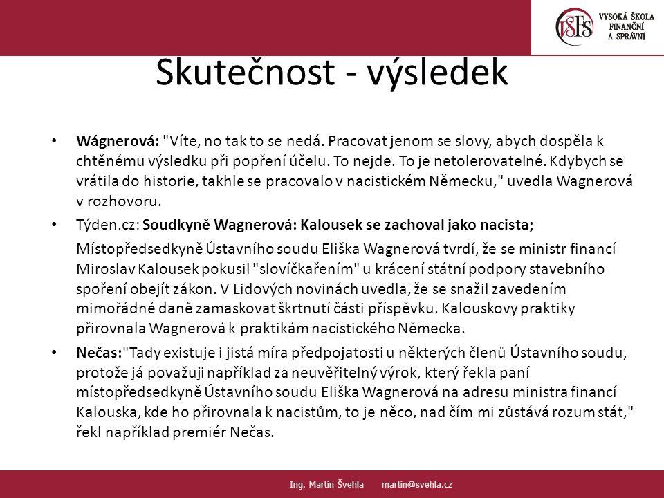 2.2. PaedDr.Emil Hanousek,CSc., 14002@mail.vsfs.cz :: Ing. Martin Švehla martin@svehla.cz Skutečnost - výsledek Wágnerová: