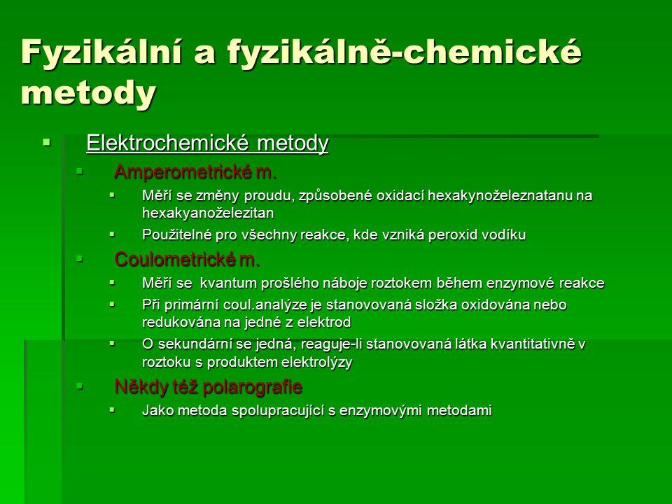  Elektrochemické metody  Amperometrické m.  Měří se změny proudu, způsobené oxidací hexakynoželeznatanu na hexakyanoželezitan  Použitelné pro všec