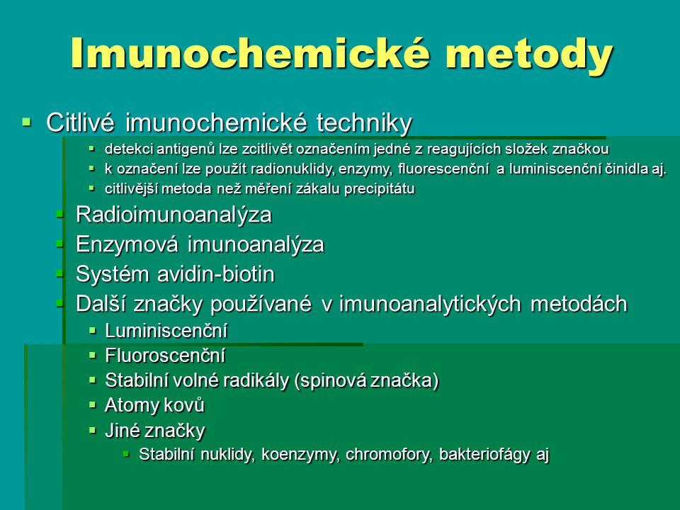  Citlivé imunochemické techniky  detekci antigenů lze zcitlivět označením jedné z reagujících složek značkou  k označení lze použít radionuklidy, enzymy, fluorescenční a luminiscenční činidla aj.