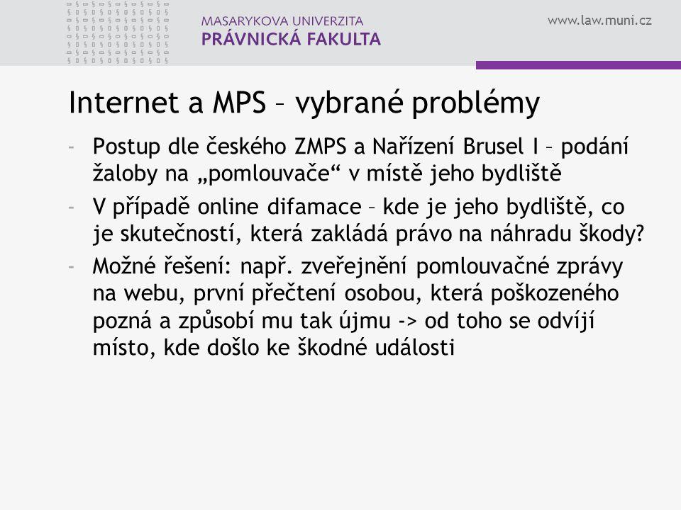 """www.law.muni.cz Internet a MPS – vybrané problémy -Postup dle českého ZMPS a Nařízení Brusel I – podání žaloby na """"pomlouvače"""" v místě jeho bydliště -"""