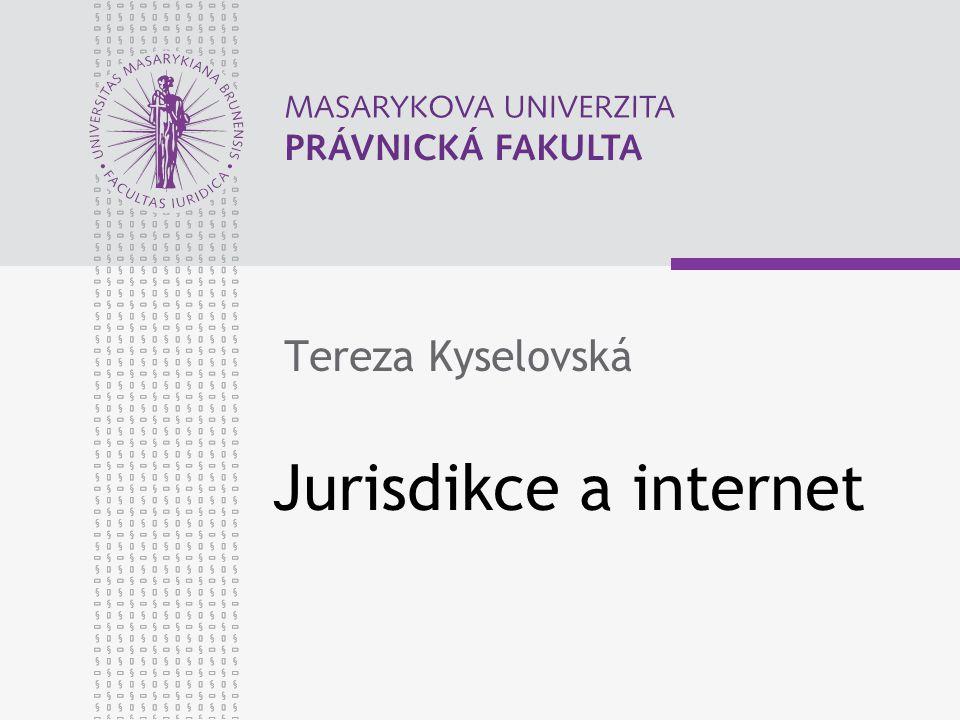 Jurisdikce a internet Tereza Kyselovská
