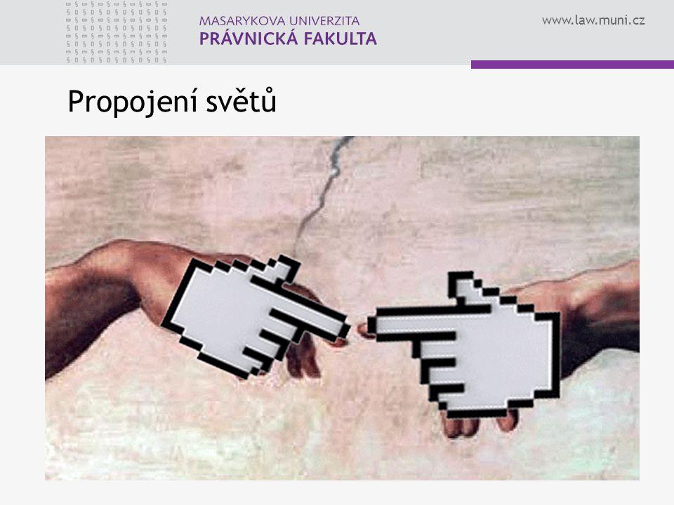 www.law.muni.cz Propojení světů