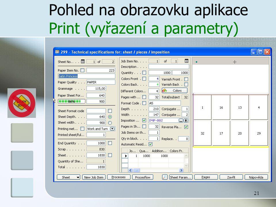 21 Pohled na obrazovku aplikace Print (vyřazení a parametry)