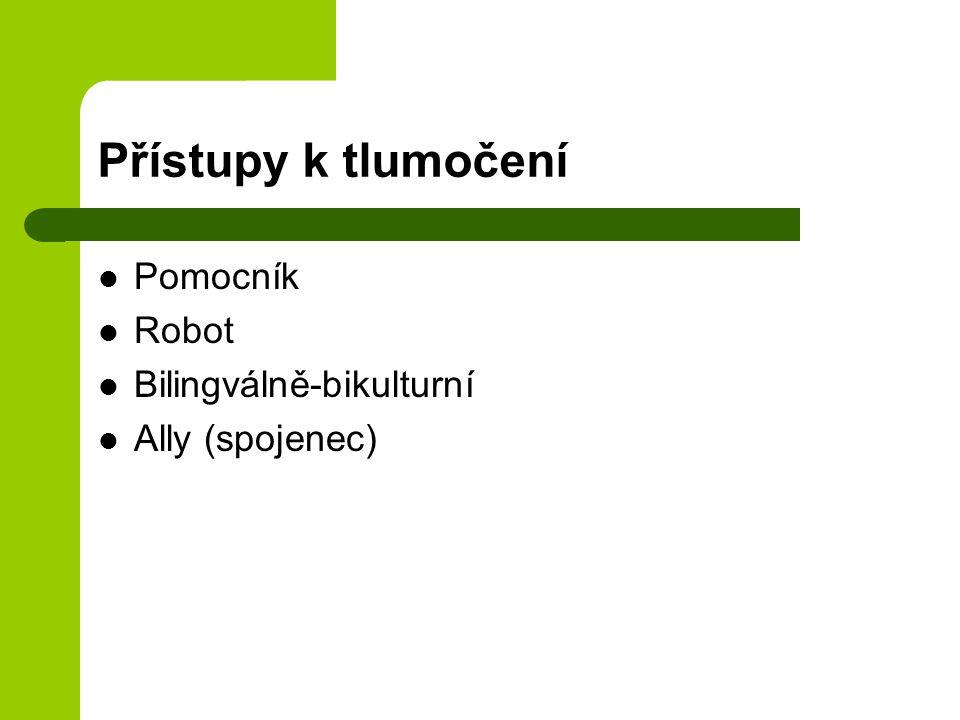 Přístupy k tlumočení Pomocník Robot Bilingválně-bikulturní Ally (spojenec)