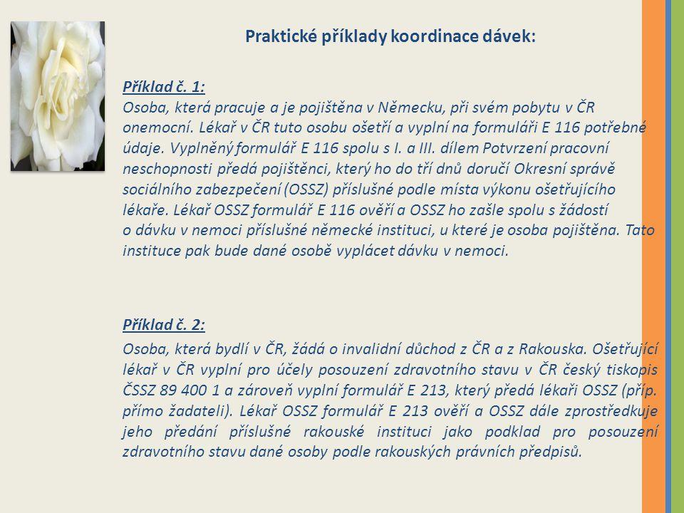 Praktické příklady koordinace dávek: Příklad č.