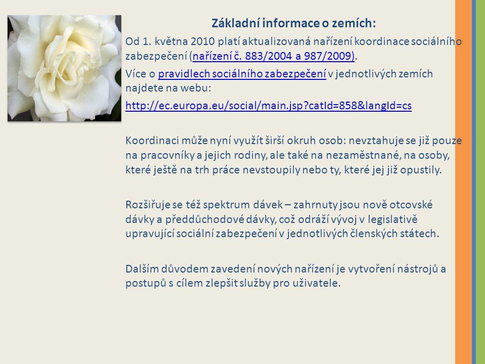 Základní informace o zemích: Od 1. května 2010 platí aktualizovaná nařízení koordinace sociálního zabezpečení (nařízení č. 883/2004 a 987/2009).naříze