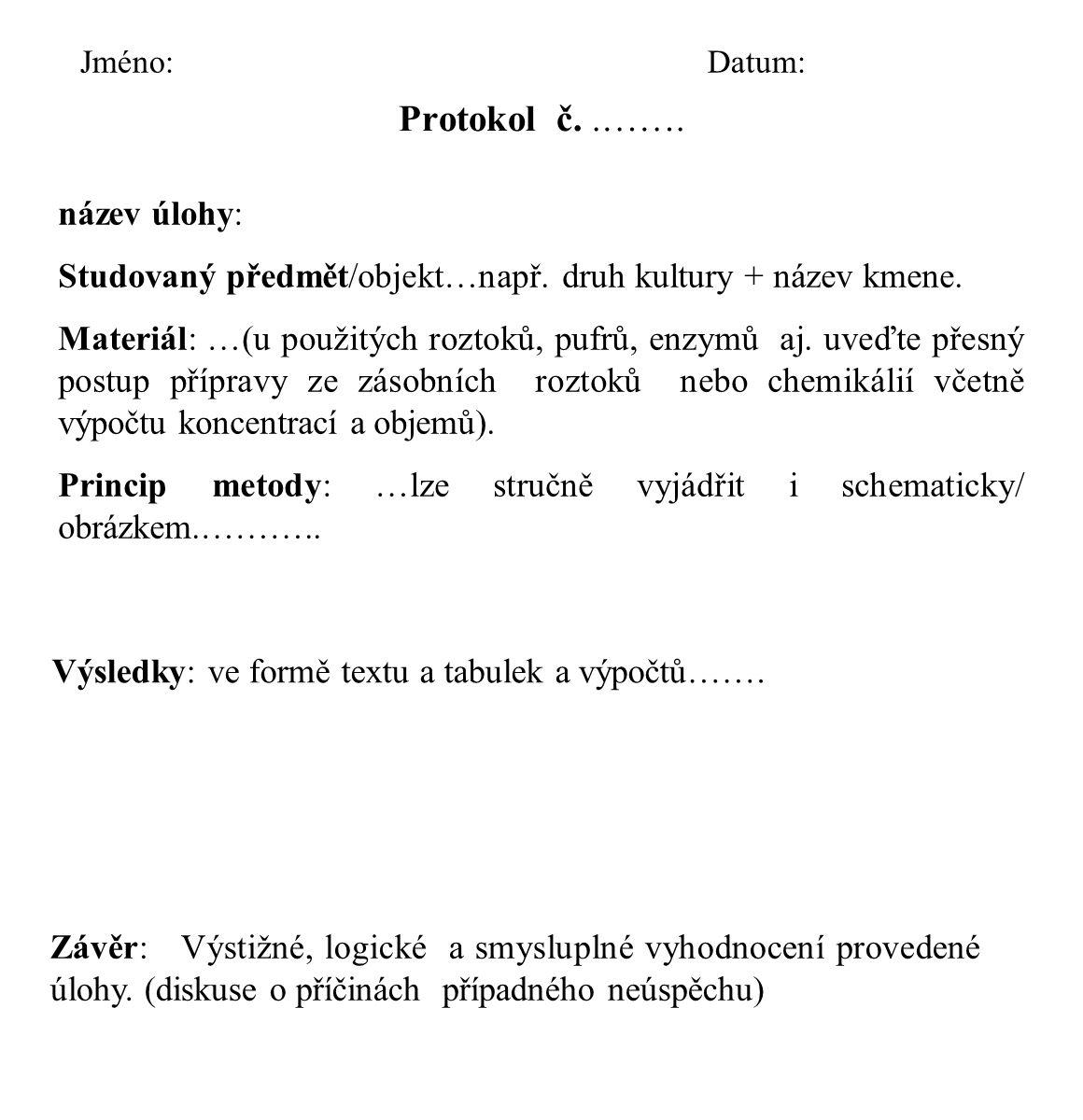 Protokol č..…….název úlohy: Studovaný předmět/objekt…např.