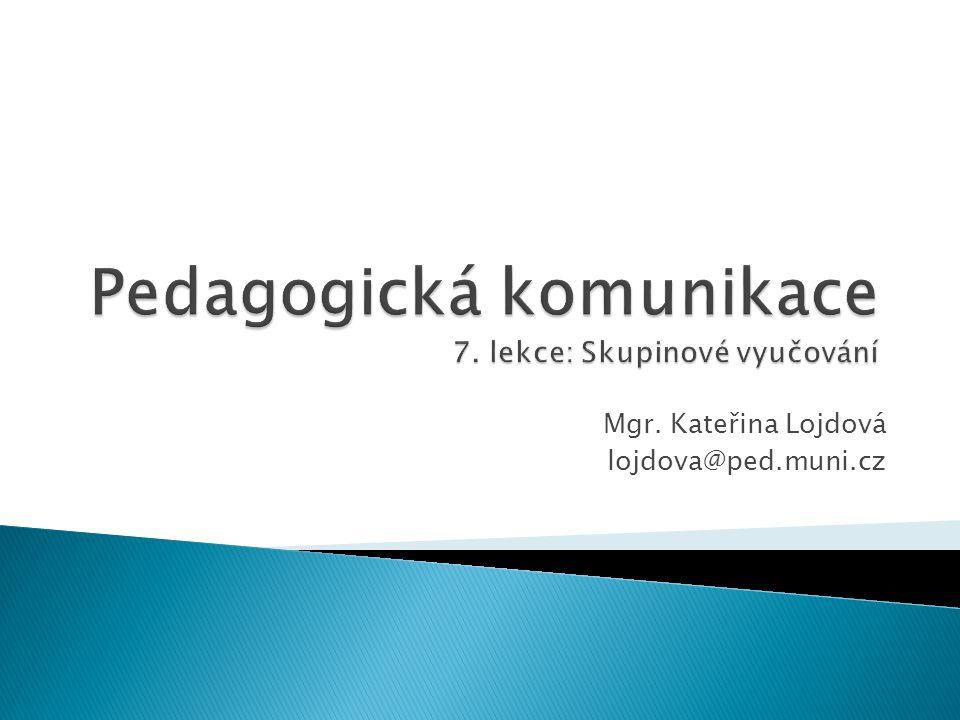 Mgr. Kateřina Lojdová lojdova@ped.muni.cz