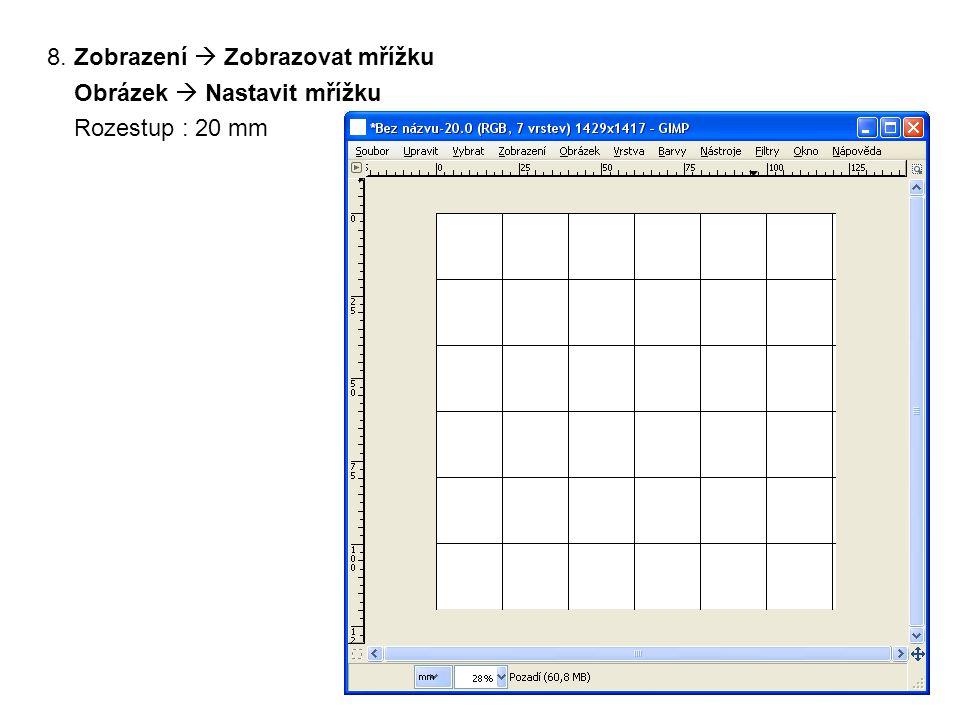 8. Zobrazení  Zobrazovat mřížku Obrázek  Nastavit mřížku Rozestup : 20 mm