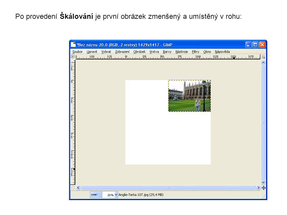 Po provedení Škálování je první obrázek zmenšený a umístěný v rohu: