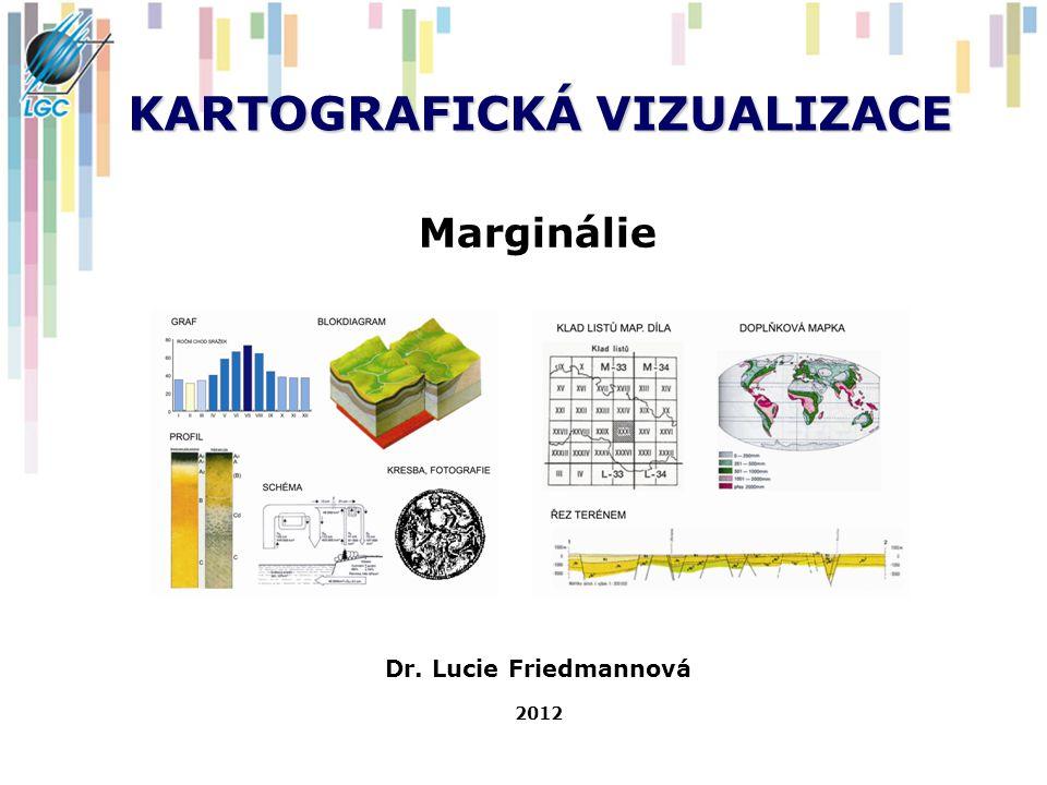 … Opakování Prvky kartografického designu 1.Mapové pole 2.Název mapy 3.Legenda 4.Měřítko 5.Rám mapy 6.Metadatové údaje 7.Marginálie