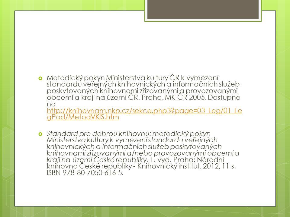  Metodický pokyn Ministerstva kultury ČR k vymezení standardu veřejných knihovnických a informačních služeb poskytovaných knihovnami zřizovanými a pr