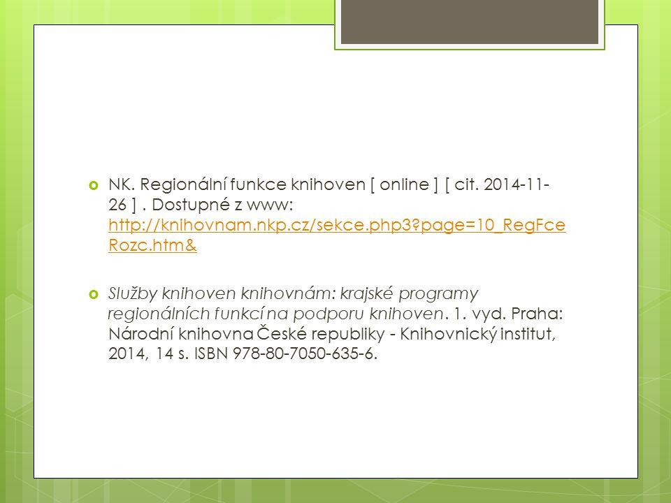  NK. Regionální funkce knihoven [ online ] [ cit. 2014-11- 26 ]. Dostupné z www: http://knihovnam.nkp.cz/sekce.php3?page=10_RegFce Rozc.htm& http://k