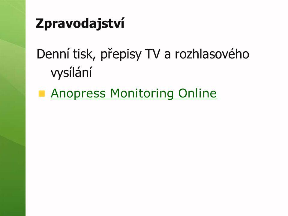 Zpravodajství Denní tisk, přepisy TV a rozhlasového vysílání Anopress Monitoring Online