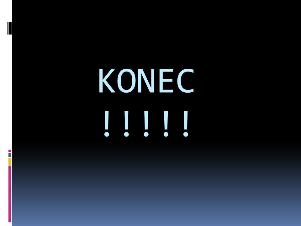 KONEC !!!!!