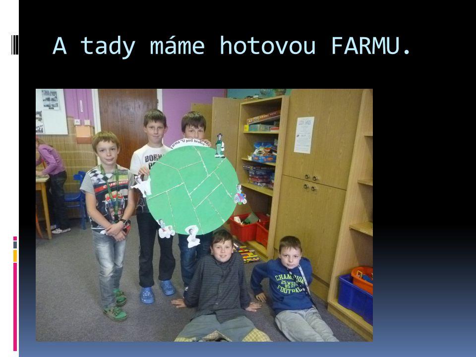 A tady máme hotovou FARMU.
