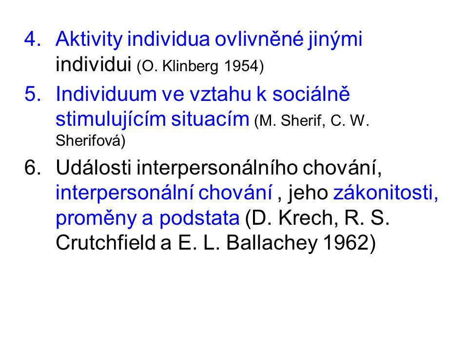 4.Aktivity individua ovlivněné jinými individui (O.