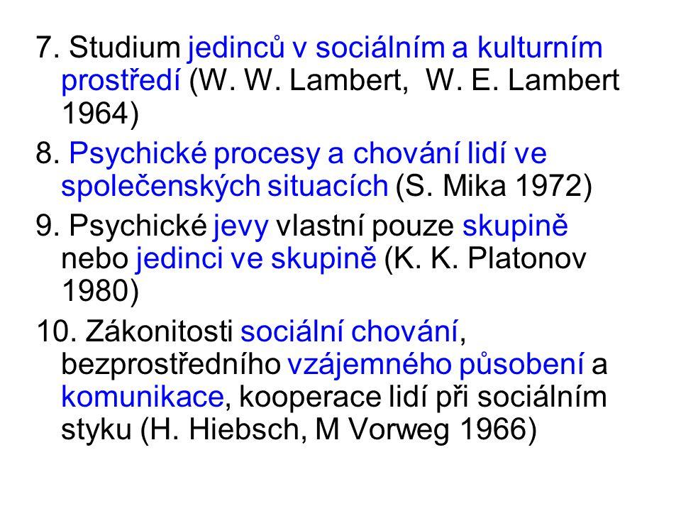 7. Studium jedinců v sociálním a kulturním prostředí (W.