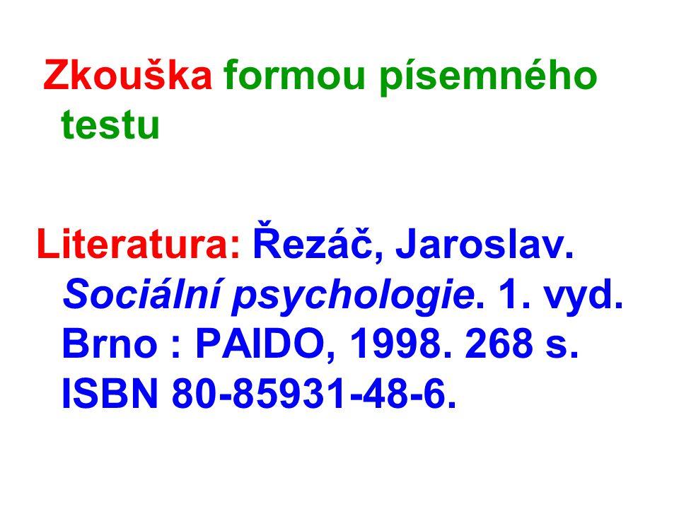 Zkouška formou písemného testu Literatura: Řezáč, Jaroslav.