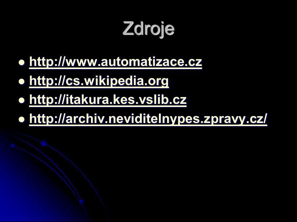 Zdroje http://www.automatizace.cz http://www.automatizace.cz http://www.automatizace.cz http://cs.wikipedia.org http://cs.wikipedia.org http://cs.wiki