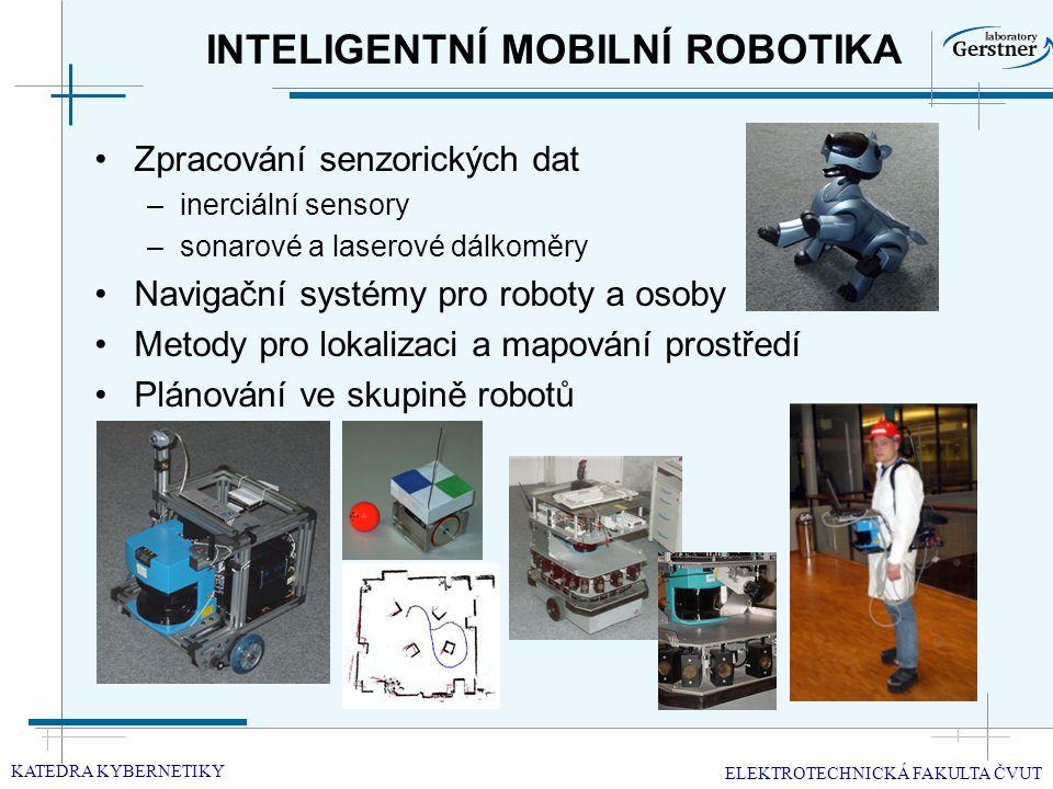 INTELIGENTNÍ MOBILNÍ ROBOTIKA Zpracování senzorických dat –inerciální sensory –sonarové a laserové dálkoměry Navigační systémy pro roboty a osoby Metody pro lokalizaci a mapování prostředí Plánování ve skupině robotů KATEDRA KYBERNETIKY ELEKTROTECHNICKÁ FAKULTA ČVUT