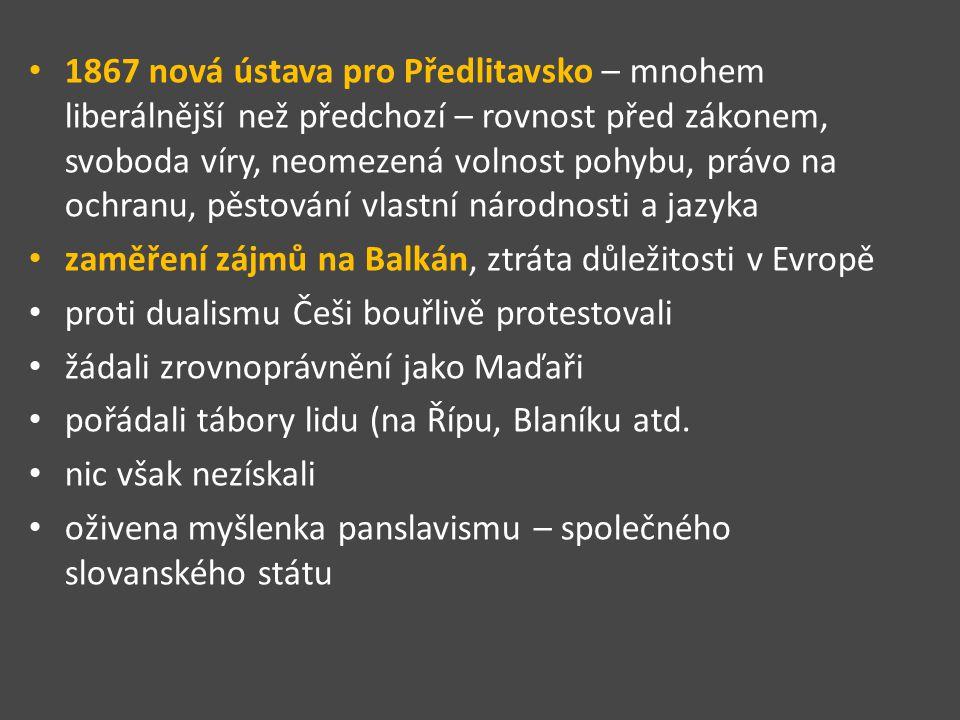 1867 nová ústava pro Předlitavsko – mnohem liberálnější než předchozí – rovnost před zákonem, svoboda víry, neomezená volnost pohybu, právo na ochranu
