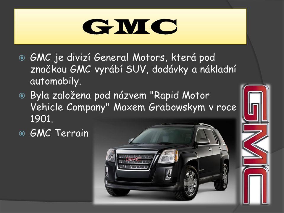 GMC  GMC je divizí General Motors, která pod značkou GMC vyrábí SUV, dodávky a nákladní automobily.  Byla založena pod názvem