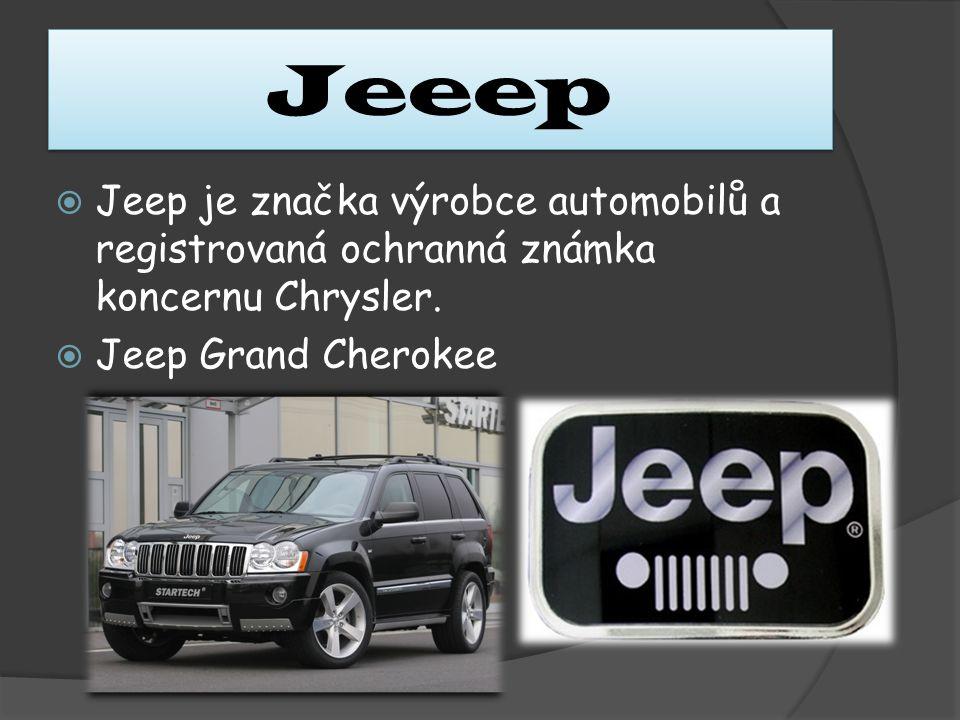 Jeeep  Jeep je značka výrobce automobilů a registrovaná ochranná známka koncernu Chrysler.  Jeep Grand Cherokee