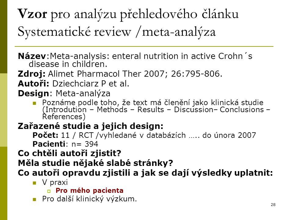 28 Vzor pro analýzu přehledového článku Systematické review /meta-analýza Název:Meta-analysis: enteral nutrition in active Crohn´s disease in children