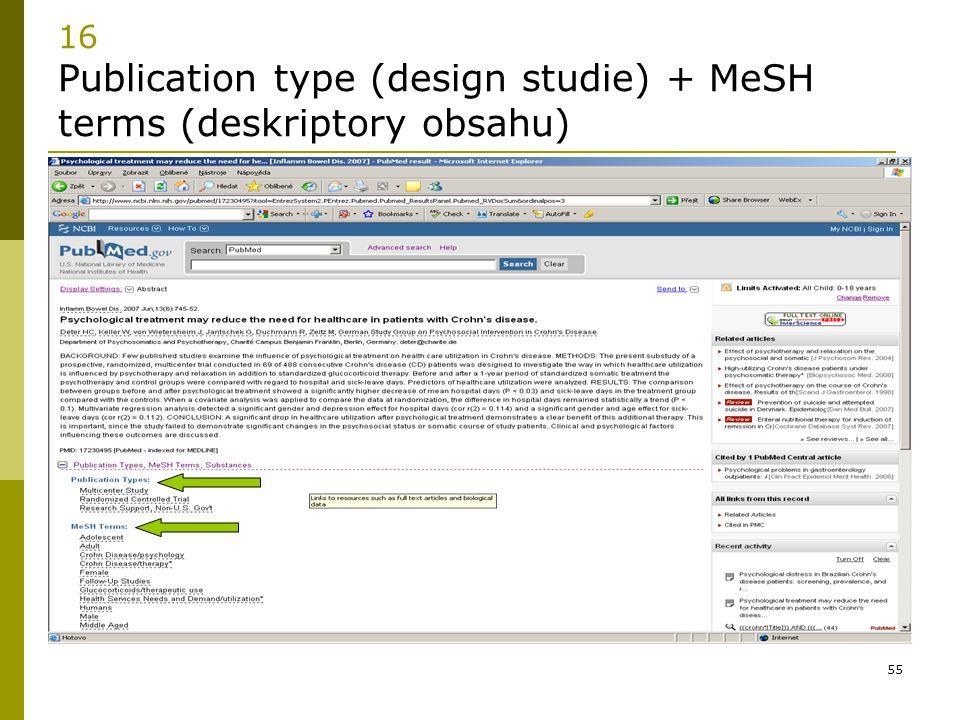 55 16 Publication type (design studie) + MeSH terms (deskriptory obsahu)