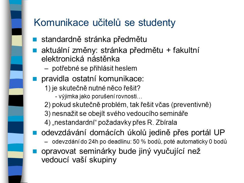 Komunikace učitelů se studenty standardně stránka předmětu aktuální změny: stránka předmětu + fakultní elektronická nástěnka –potřebné se přihlásit he