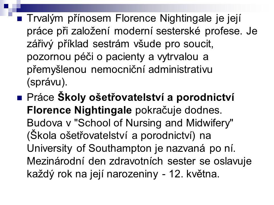 Trvalým přínosem Florence Nightingale je její práce při založení moderní sesterské profese.