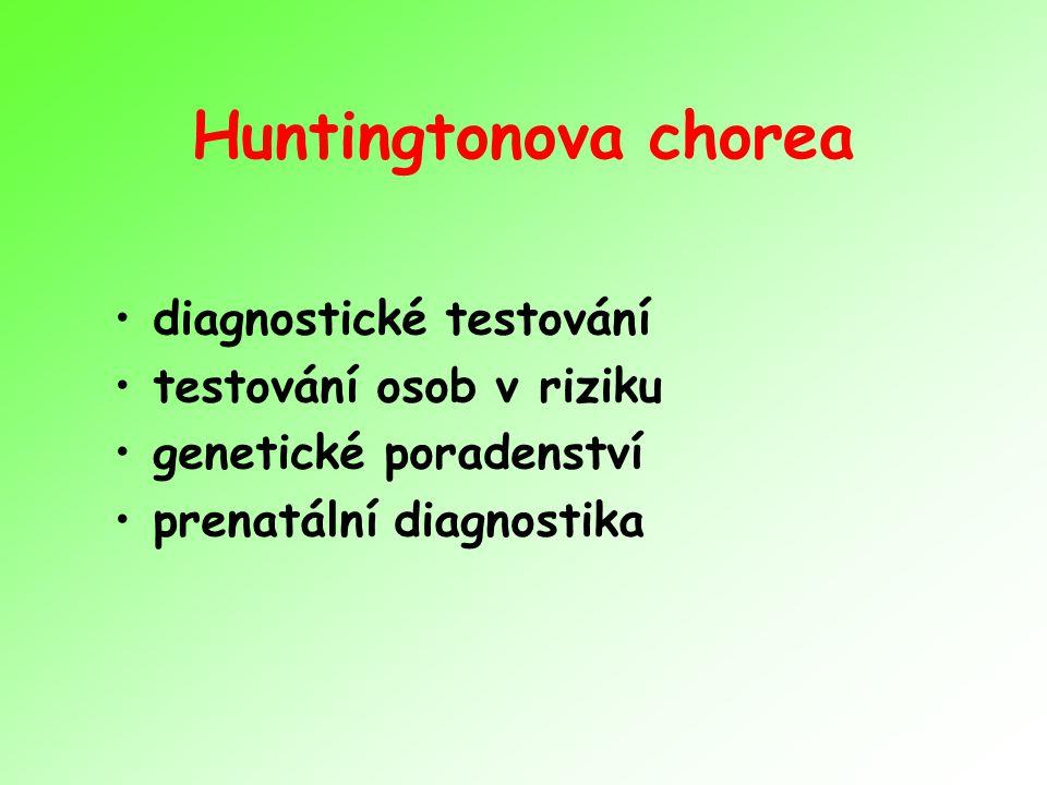 Huntingtonova chorea diagnostické testování testování osob v riziku genetické poradenství prenatální diagnostika