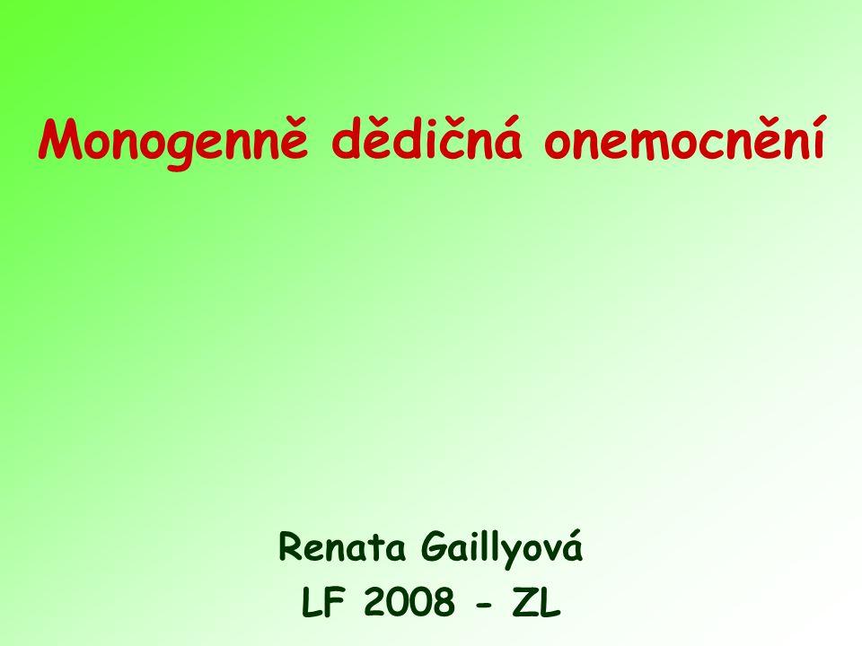 Cystická fibrosa Lokalizace 7q Frekvence nemocných v ČR cca 1/2000 – 1/3000 Frekvence přenašečů v ČR cca 1/25-1/29 Gen zmapován v roce 1989 V roce 2008 známo 1300 mutací