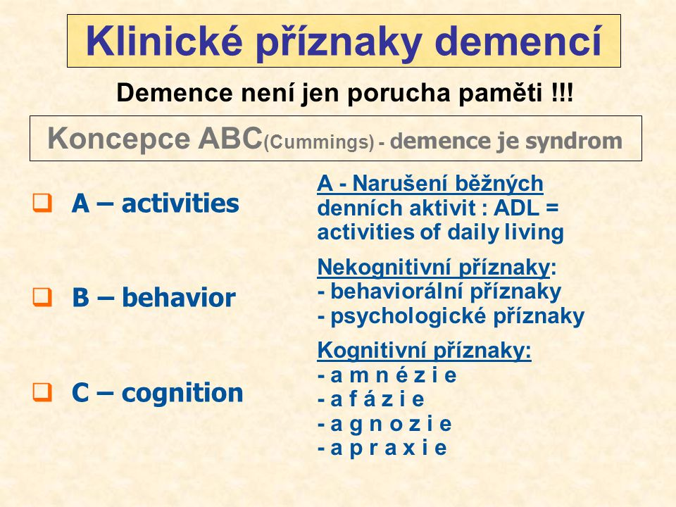 """BEHAVIORÁLNÍ (zjišťované pozorováním pacienta) - agresivita, křik, neklid, bloudění, agitovanost, kulturně nepřiměřené chování, sexuální desinhibice, hromadění věcí, klení, poruchy spánku, negativismus… PSYCHOLOGICKÉ (zjišťované rozhovorem s pac.nebo příbuznými): bludy, halucinace, paranoidita, anxieta, deprese, misidentifikace sundown syndrom , """"sundowning IPA AD Conference,1996 Klinický obraz a behaviorální a psychologické symptomy demence  Postihují 70-90% pacientů v průběhu demence."""