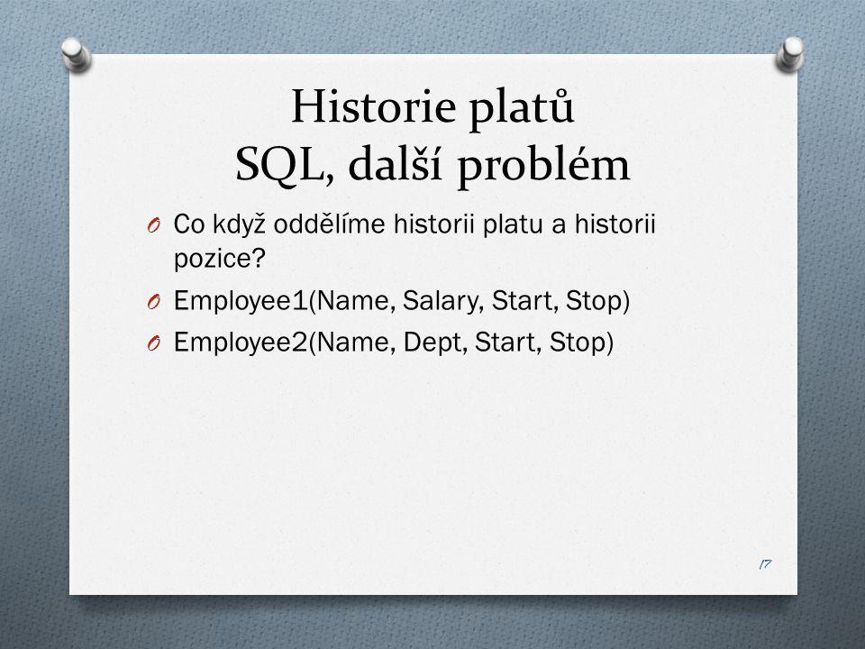Historie platů SQL, další problém O Co když oddělíme historii platu a historii pozice.