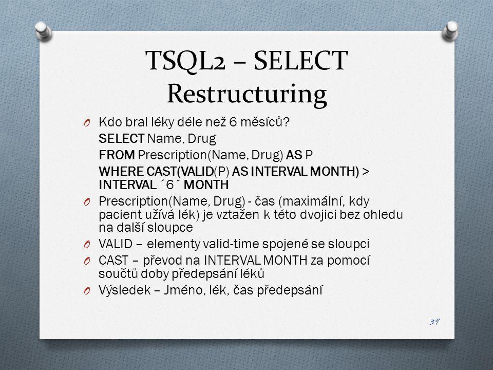 TSQL2 – SELECT Restructuring O Kdo bral léky déle než 6 měsíců.