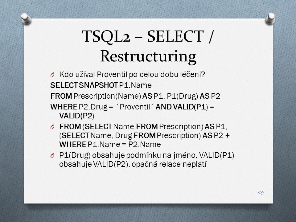 TSQL2 – SELECT / Restructuring O Kdo užíval Proventil po celou dobu léčení.