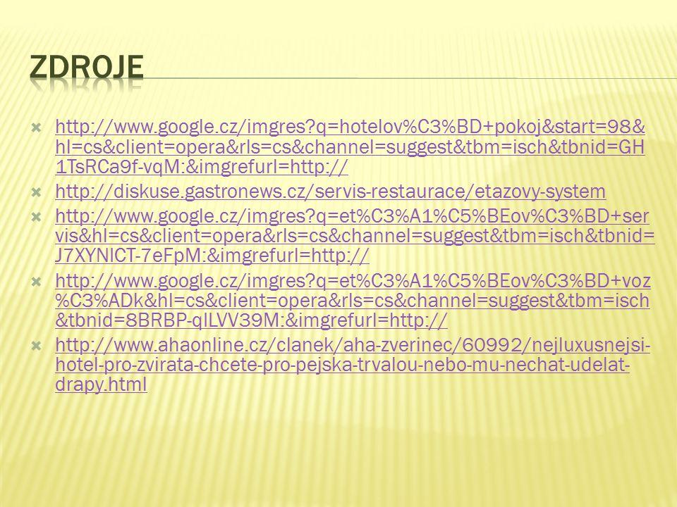  http://www.google.cz/imgres?q=hotelov%C3%BD+pokoj&start=98& hl=cs&client=opera&rls=cs&channel=suggest&tbm=isch&tbnid=GH 1TsRCa9f-vqM:&imgrefurl=http