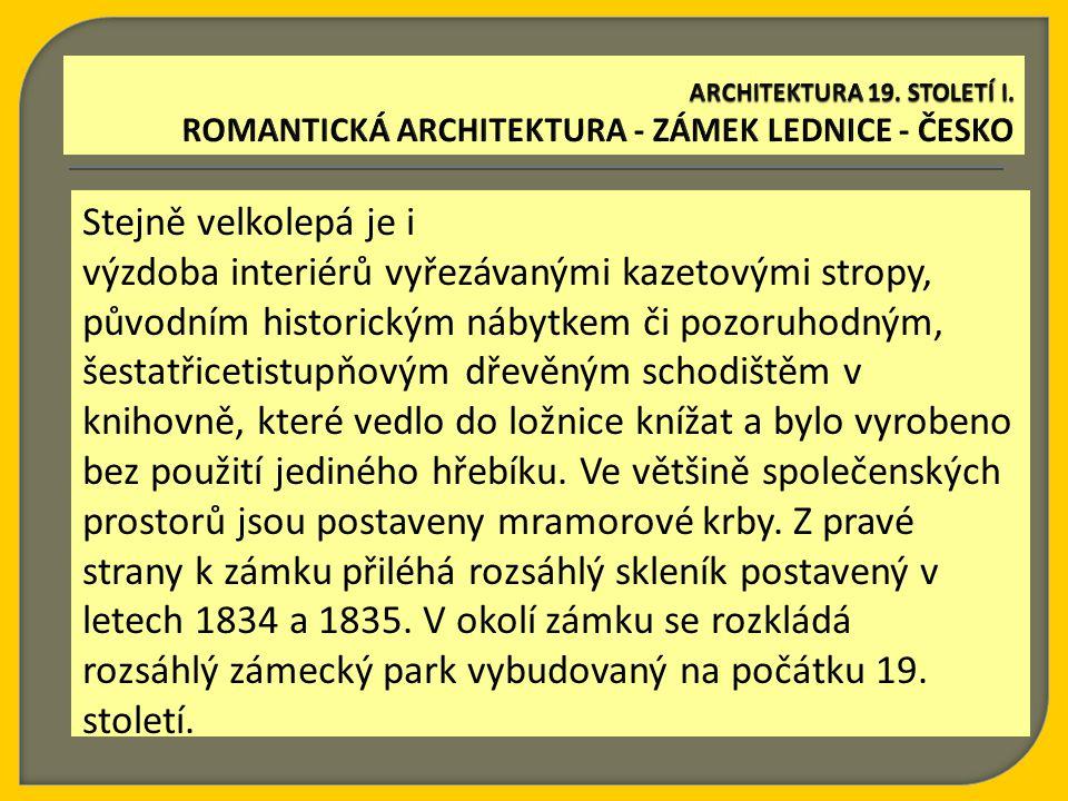 Stejně velkolepá je i výzdoba interiérů vyřezávanými kazetovými stropy, původním historickým nábytkem či pozoruhodným, šestatřicetistupňovým dřevěným schodištěm v knihovně, které vedlo do ložnice knížat a bylo vyrobeno bez použití jediného hřebíku.