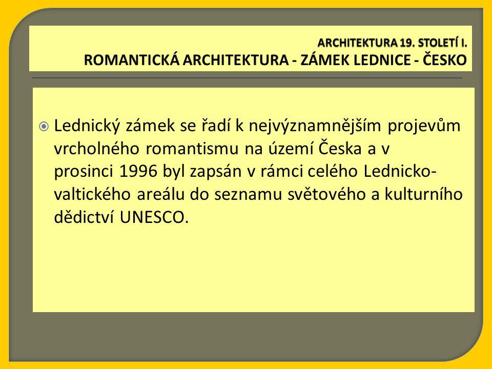  Lednický zámek se řadí k nejvýznamnějším projevům vrcholného romantismu na území Česka a v prosinci 1996 byl zapsán v rámci celého Lednicko- valtického areálu do seznamu světového a kulturního dědictví UNESCO.